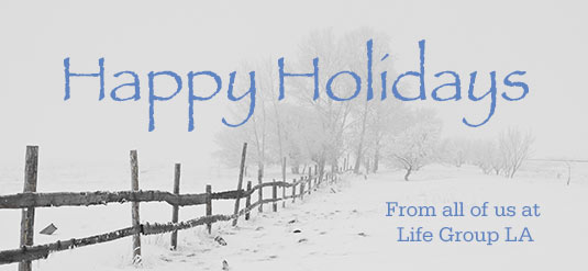 Happy Holidays from the Life Group LA